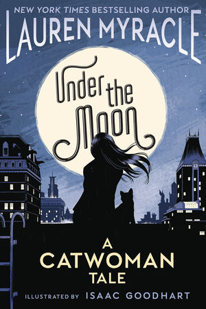 UNDER THE MOON A CATWOMAN TALE TPB (2019) #1