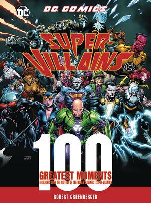 DC COMICS SUPER VILLAINS 100 GREATEST MOMENTS HC