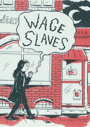 WAGE SLAVES GN (2019)