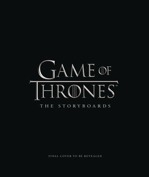 GAME OF THRONES STORYBOARDS HC