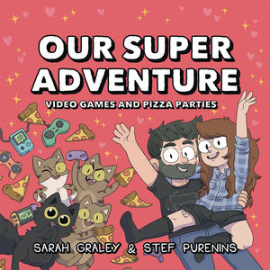 OUR SUPER ADVENTURE HC VOL 02 VIDEO GAMES AND PIZZA PARTIES