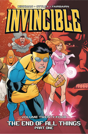 INVINCIBLE TP VOL 24 END OF ALL THINGS PART 1