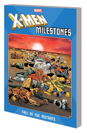 X-MEN MILESTONES TP FALL OF MUTANTS