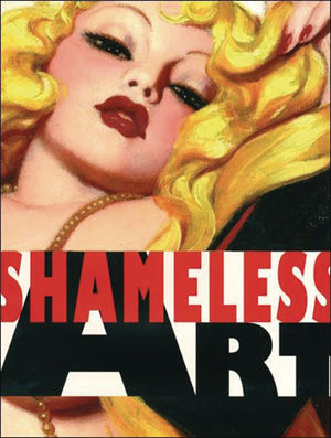 SHAMELESS ART 20TH CENT GENRE ARTIST DEFINED IT HC