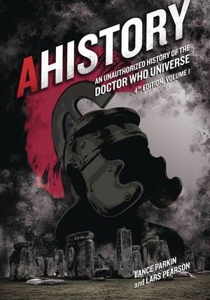AHISTORY UNAUTH HIST OF DOCTOR WHO UNIVERSE 4TH ED VOL 01