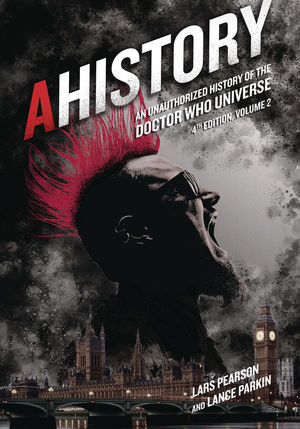 AHISTORY UNAUTH HIST OF DOCTOR WHO UNIVERSE 4TH ED VOL 02