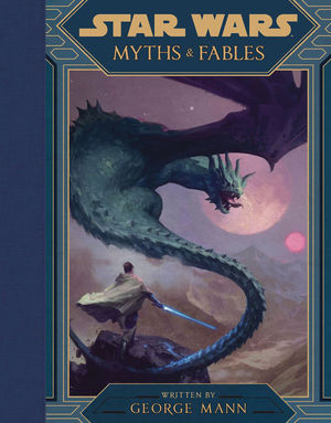 STAR WARS MYTHS AND FABLES HC (2019) #1