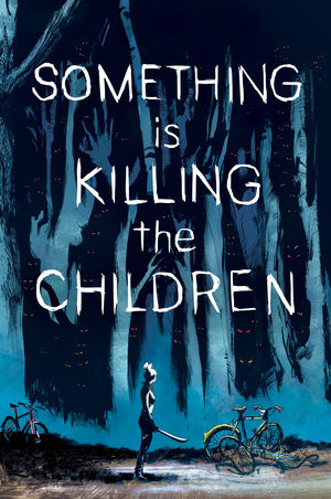 SOMETHING IS KILLING CHILDREN (2019) #1