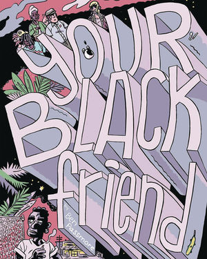 YOUR BLACK FRIEND ONE SHOT MINI (2020) #1
