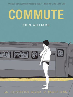 COMMUTE ILLUSTRATED MEMOIR OF FEMALE SHAME HC (201 #1