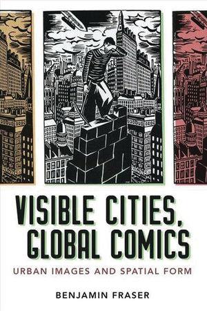 VISIBLE CITIES GLOBAL COMICS URBAN IMAGES AND SPAT #1