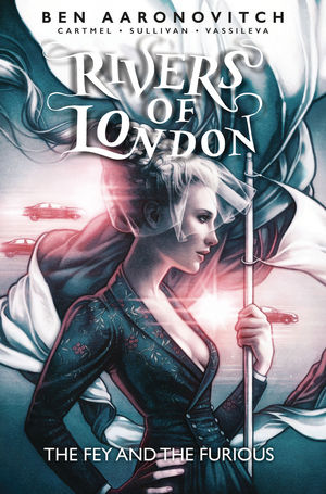 RIVERS OF LONDON FEY AND THE FURIOUS (2019) #1