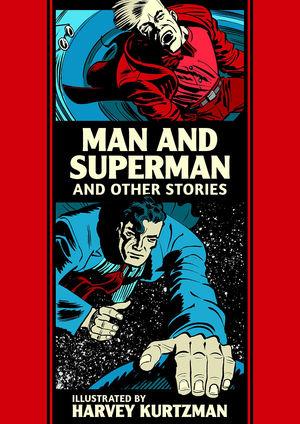 EC KURTZMAN MAN AND SUPERMAN AND OTHER STORIES HC