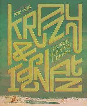 GEORGE HERRIMAN LIBRARY HC VOL 01 KRAZY AND IGNATZ 1916-1918