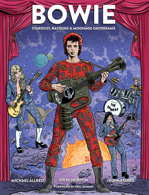 BOWIE STARDUST, RAYGUNS, AND MOONAGE DAYDREAMS HC  #1PX