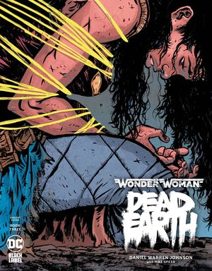 WONDER WOMAN DEAD EARTH (2019) #3B