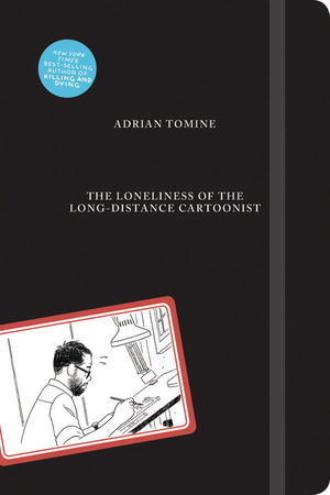 LONELINESS OF LONG-DISTANCE CARTOONIST HC TOMINE #1