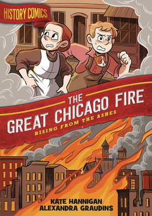 HISTORY COMICS GN GREAT CHICAGO FIRE (2020) #1