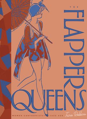 FLAPPER QUEENS WOMEN CARTOONISTS OF JAZZ AGE HC #1