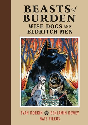 BEASTS OF BURDEN WISE DOGS AND ELDRITCH MEN HC VOL 01 1
