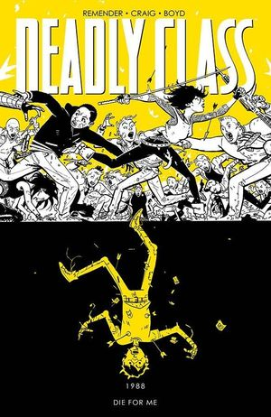 DEADLY CLASS TP VOL 04 DIE FOR ME 4