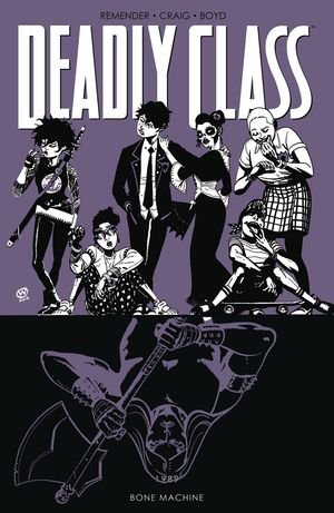 DEADLY CLASS TP VOL 09 BONE MACHINE 9