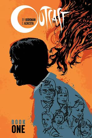 OUTCAST BY KIRKMAN AND AZACETA HC BOOK 01 1