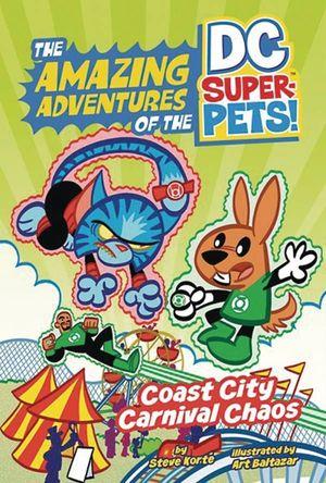 DC SUPER PETS YR TP COAST CITY CARNIVAL CHAOS