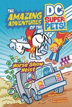 DC SUPER PETS YR TP HORSE SHOW HEIST
