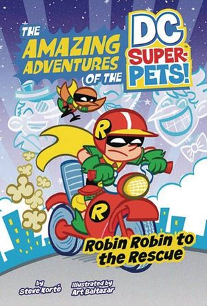 DC SUPER PETS YR TP ROBIN ROBIN TO THE RESCUE