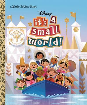 DISNEY ITS A SMALL WORLD LITTLE GOLDEN BOOK