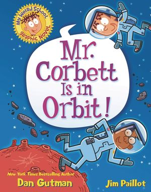 MY WEIRD SCHOOL HC GN VOL 01 MR CORBETT IS IN ORBIT 1
