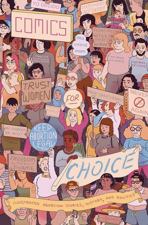 COMICS FOR CHOICE ILLUS ABORTION STORIES ANTHOLOGY GN