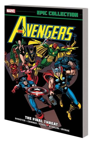 AVENGERS EPIC COLLECTION TP FINAL THREAT NEW PTG #1