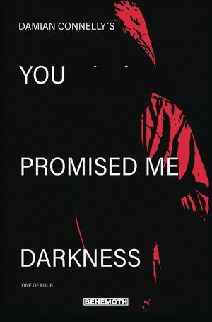 YOU PROMISED ME DARKNESS (2021) #1