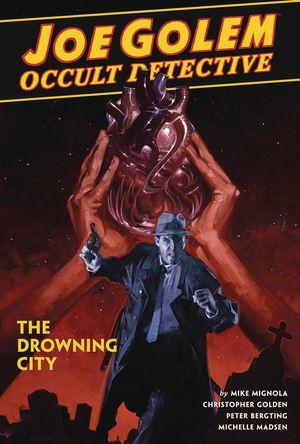 JOE GOLEM OCCULT DETECTIVE HC VOL 03 DROWNING CITY (FEB19027