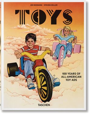 TOYS 100 YEARS OF ALL AMERICAN TOY ADS HC