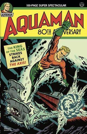 AQUAMAN 80TH ANNIVERSARY SUPER SPECTACULAR (2021) #1 1940S