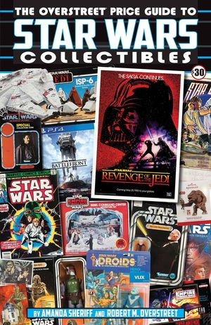OVERSTREET PRICE GUIDE TO STAR WARS COLLECTIBLES SC (SEP1818