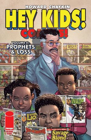 HEY KIDS COMICS VOL 02 PROPHETS AND LOSS (2021) #5
