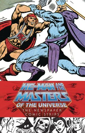 HE-MAN & MASTERS OF UNIVERSE NEWSPAPER STRIPS HC (OCT160035)