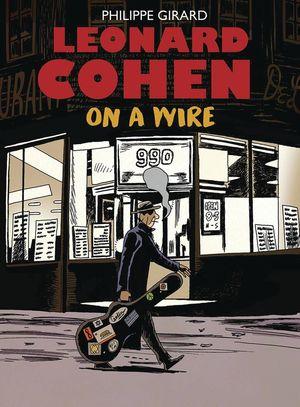 LEONARD COHEN ON A WIRE HC (2021) #1