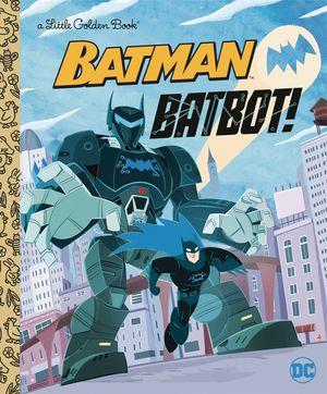 BATMAN BATBOT LITTLE GOLDEN BOOK #1
