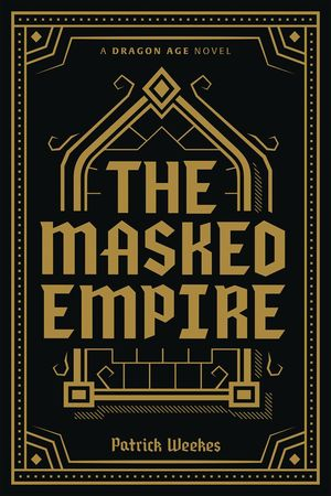 DRAGON AGE HC MASKED EMPIRE DELUXE EDITION (FEB190376)