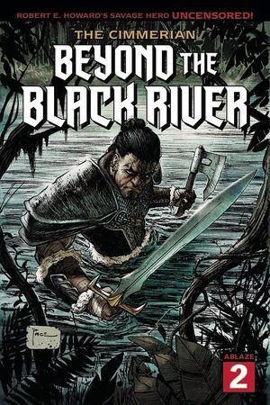 CIMMERIAN BEYOND THE BLACK RIVER #2 CVR A RICHARD PACE (MR)