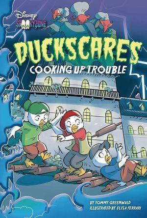 DUCKSCARES HC NOVEL COOKING UP TROUBLES (RES)