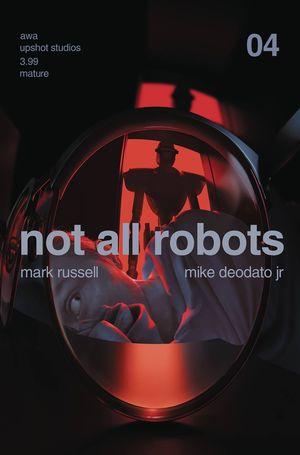NOT ALL ROBOTS #4 (MR)