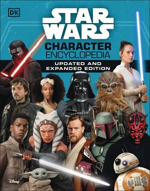 STAR WARS CHARACTER ENCYCLOPEDIA UPDATED & EXPANDED HC