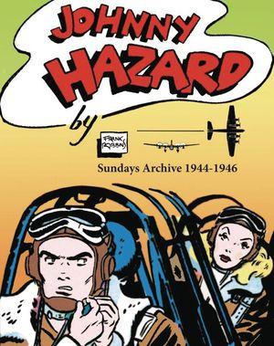 JOHNNY HAZARD SUNDAYS ARCHIVE 1944-1946 FULL SIZE TABLOID HC