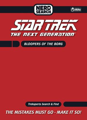 STNG NERD SEARCH HC BLOOPERS OF BORG